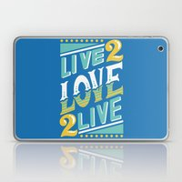 Live To Love, Love To Li… Laptop & iPad Skin