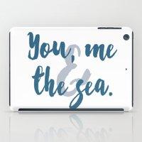 You, Me & the Sea iPad Case