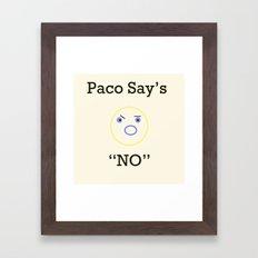 Paco says Framed Art Print