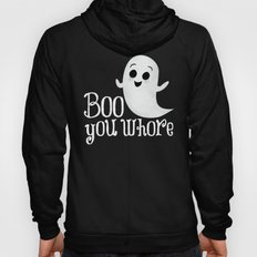 Boo You Whore Hoody
