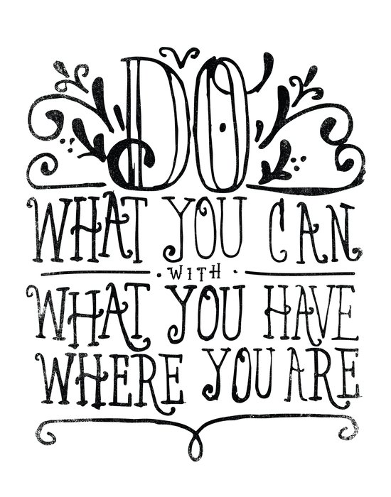 DO WHAT YOU CAN... Art Print