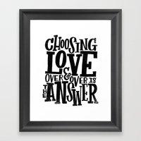 CHOOSE LOVE Framed Art Print