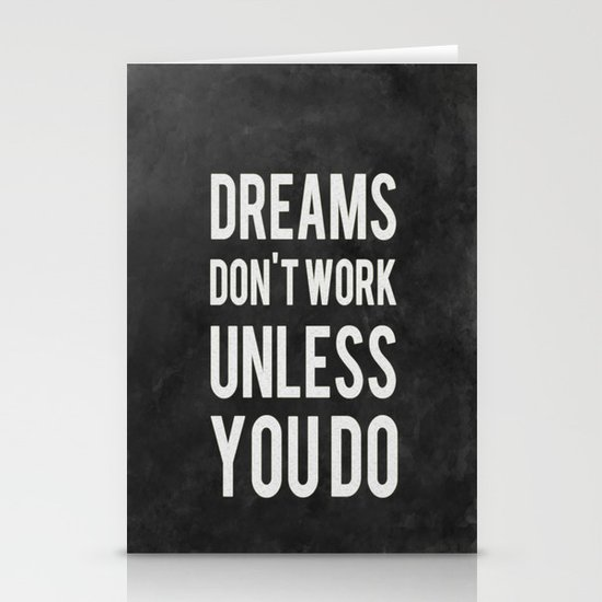 Dreams Don't Work Unless You Do Stationery Card