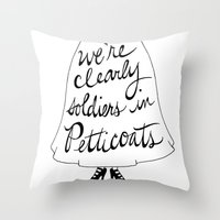 We're Clearly Soldiers I… Throw Pillow