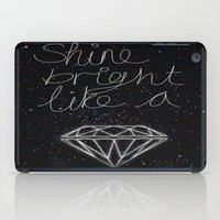 SHINE BRIGHT LIKE A DIAMOND  iPad Case