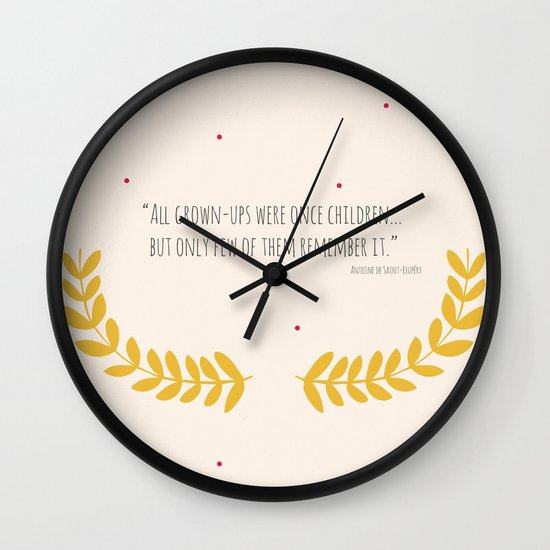 All grown-ups were once children... Wall Clock