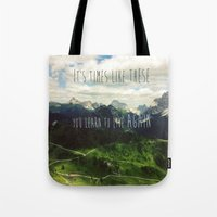 It's times like these you learn to live again Tote Bag