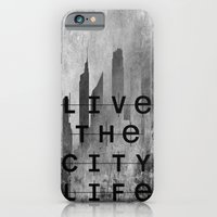 Live The City Life iPhone 6 Slim Case