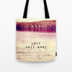 Lets Sail Away Tote Bag