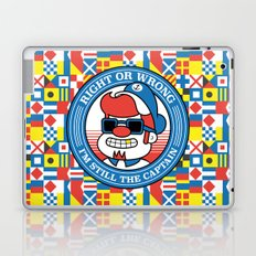 Right or wrong, I'm still the captain Laptop & iPad Skin