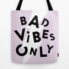 Bad Vibes Only Tote Bag