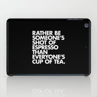 Rather Be Someone's Shot of Espresso iPad Case