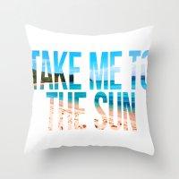 Take Me To The Sun 2 Throw Pillow