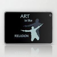 Art is like Religion Laptop & iPad Skin