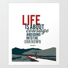life is about courage.. the secret life of walter mitty Art Print