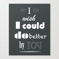 I Wish I Could Do Better… Canvas Print