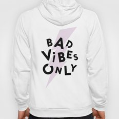 Bad Vibes Only Hoody