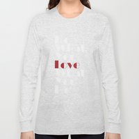 Do What You LOVE What Yo… Long Sleeve T-shirt