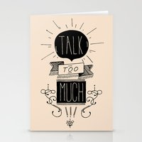 Talk too much Stationery Cards