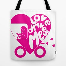 Love Drives Me Tote Bag