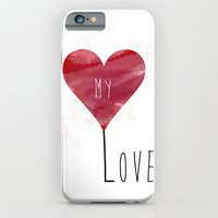 iPhone & iPod Case featuring MY LOVE by Stickycake Studio