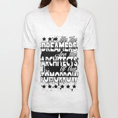 We The Dreamers Are The Architects Of Our Tomorrow Unisex V-Neck