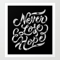 Never Lose Hope Art Print