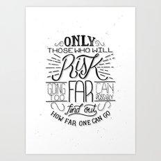 Those Who Risk Art Print