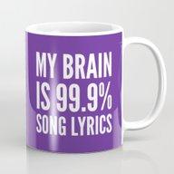 My Brain Is 99.9% Song L… Mug