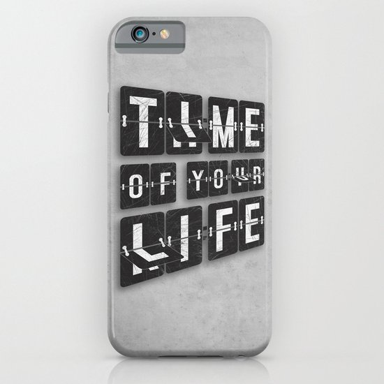 Time of Your Life iPhone & iPod Case