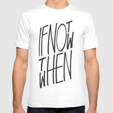 If Not Now Then When SMALL Mens Fitted Tee White