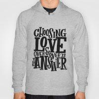 CHOOSE LOVE Hoody