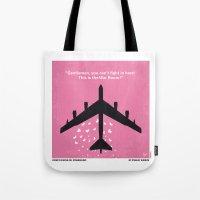 No025 My Dr Strangelove … Tote Bag