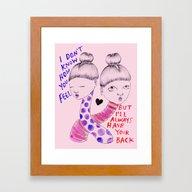 I Have Your Back Framed Art Print
