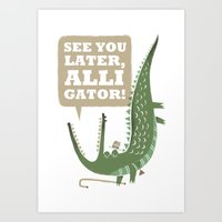 See You Later, Alligator… Art Print