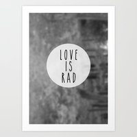 LOVE IS RAD  Art Print