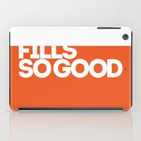 fills so good iPad Case