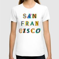 san francisco T-shirts featuring San Francisco by Fimbis