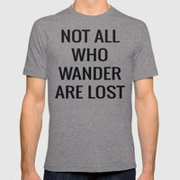 Not All Who Wander Are L… Mens Fitted Tee Tri-Grey SMALL