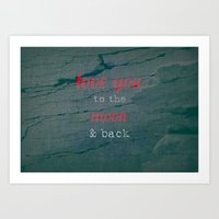 LOVE YOU TO THE MOON & B… Art Print