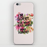 I'm Sorry For What I Said When I Was Hungry. iPhone & iPod Skin