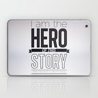 Hero of my story Laptop & iPad Skin