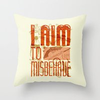 I Aim to Misbehave  Throw Pillow
