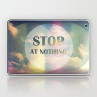 Stop At Nothing Laptop & iPad Skin