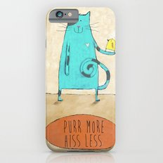 Purr More Hiss Less Slim Case iPhone 6s