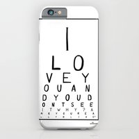 I love you and you dont see it iPhone 6 Slim Case