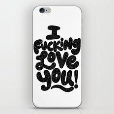 I FUCKING LOVE YOU iPhone & iPod Skin