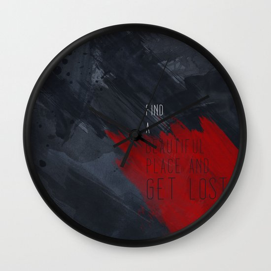 quote: find A beautiful place and get lost Wall Clock