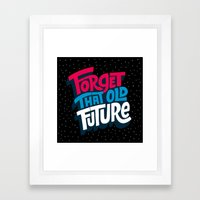 Forget that Old Future Framed Art Print