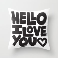 HELLO I LOVE YOU Throw Pillow